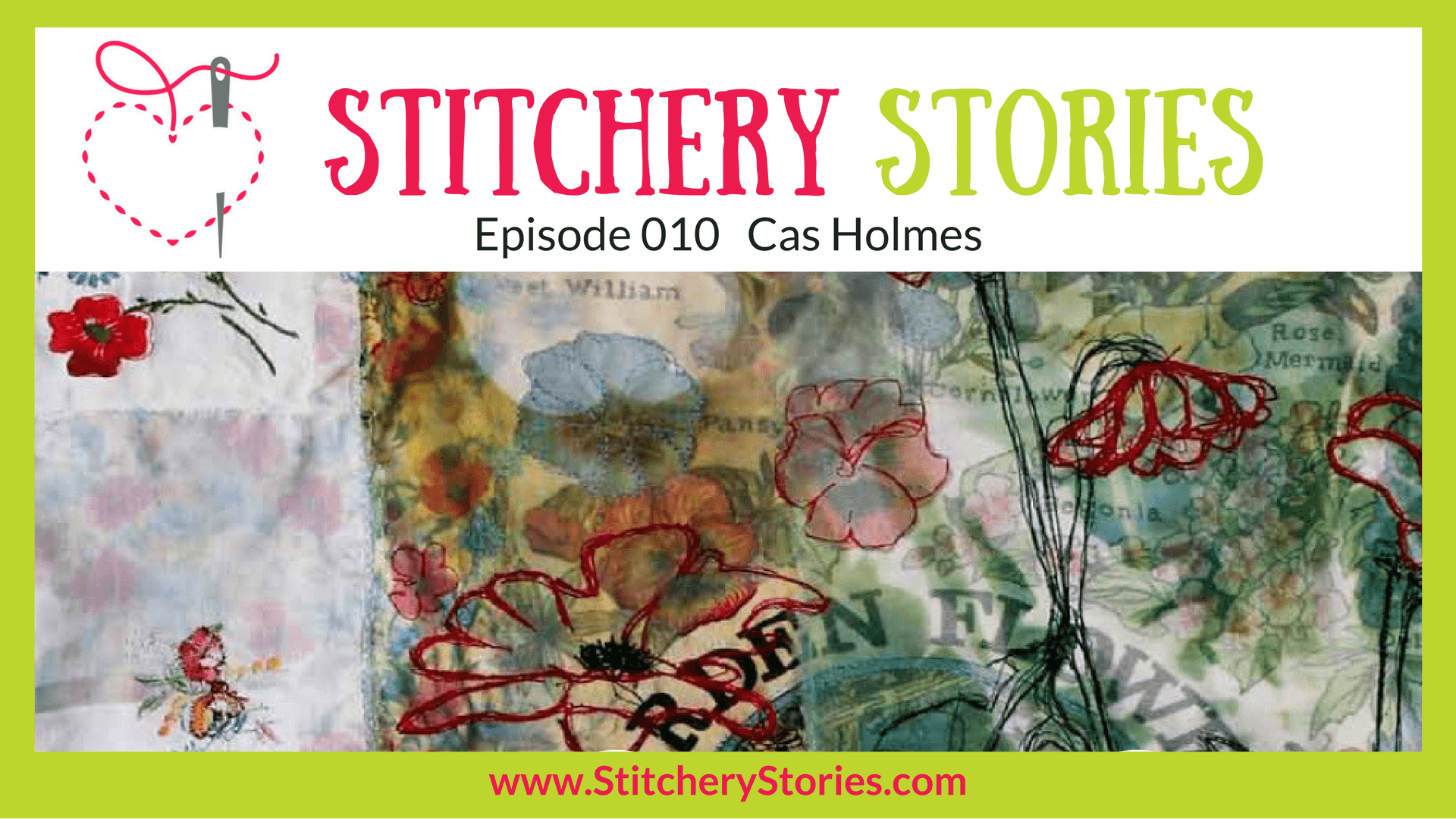 Cas Holmes Stitchery Stories Textile Art Podcast Wide Art