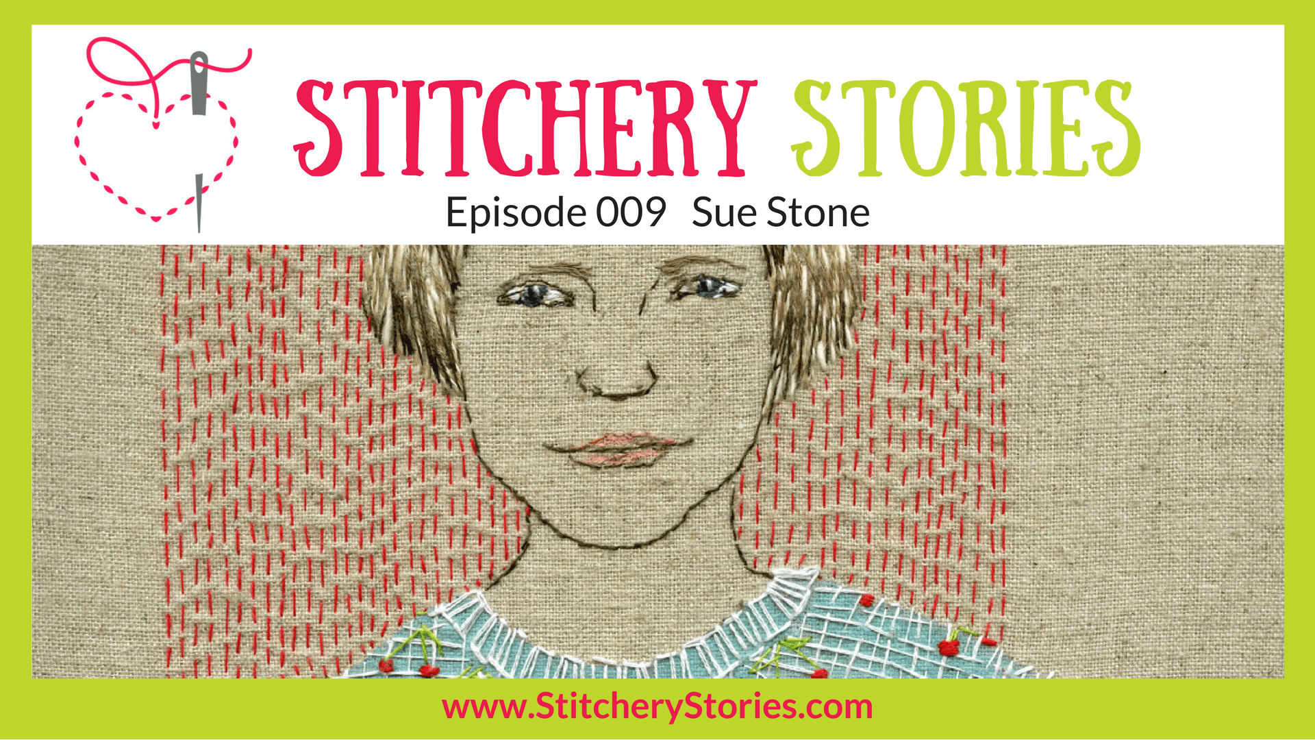 Sue Stone Stitchery Stories Podcast Wide Episode Art