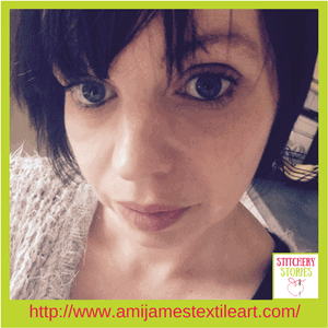 Ami James Textile Artist Stitchery Stories Podcast Guest