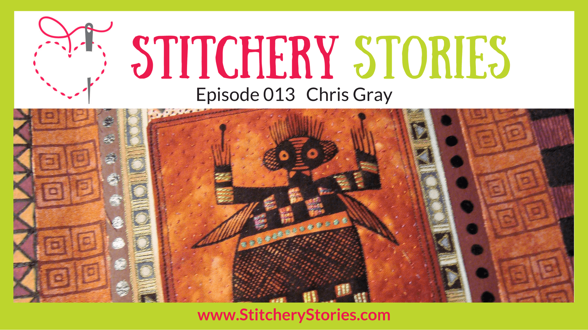 Chris Gray Stitchery Stories Textile Art Podcast Wide Art