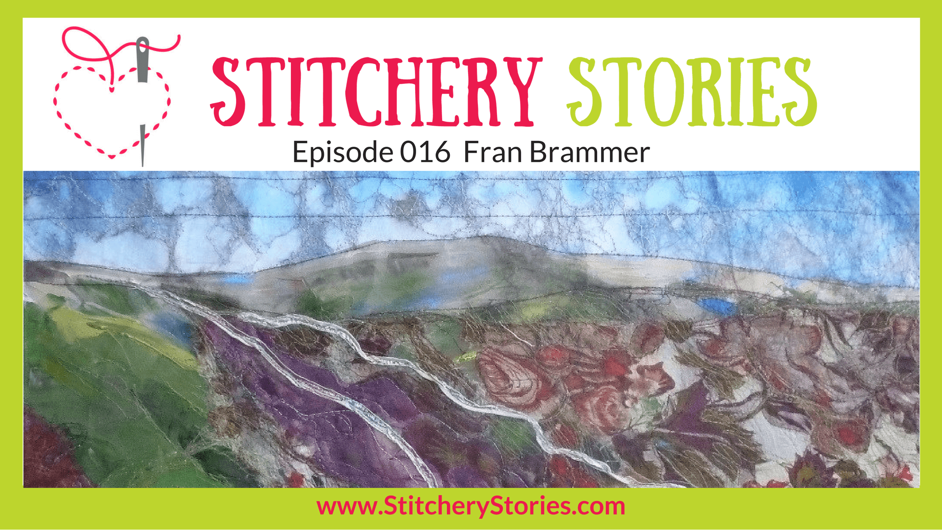 Fran Brammer Stitchery Stories Textile Art Podcast Wide Art