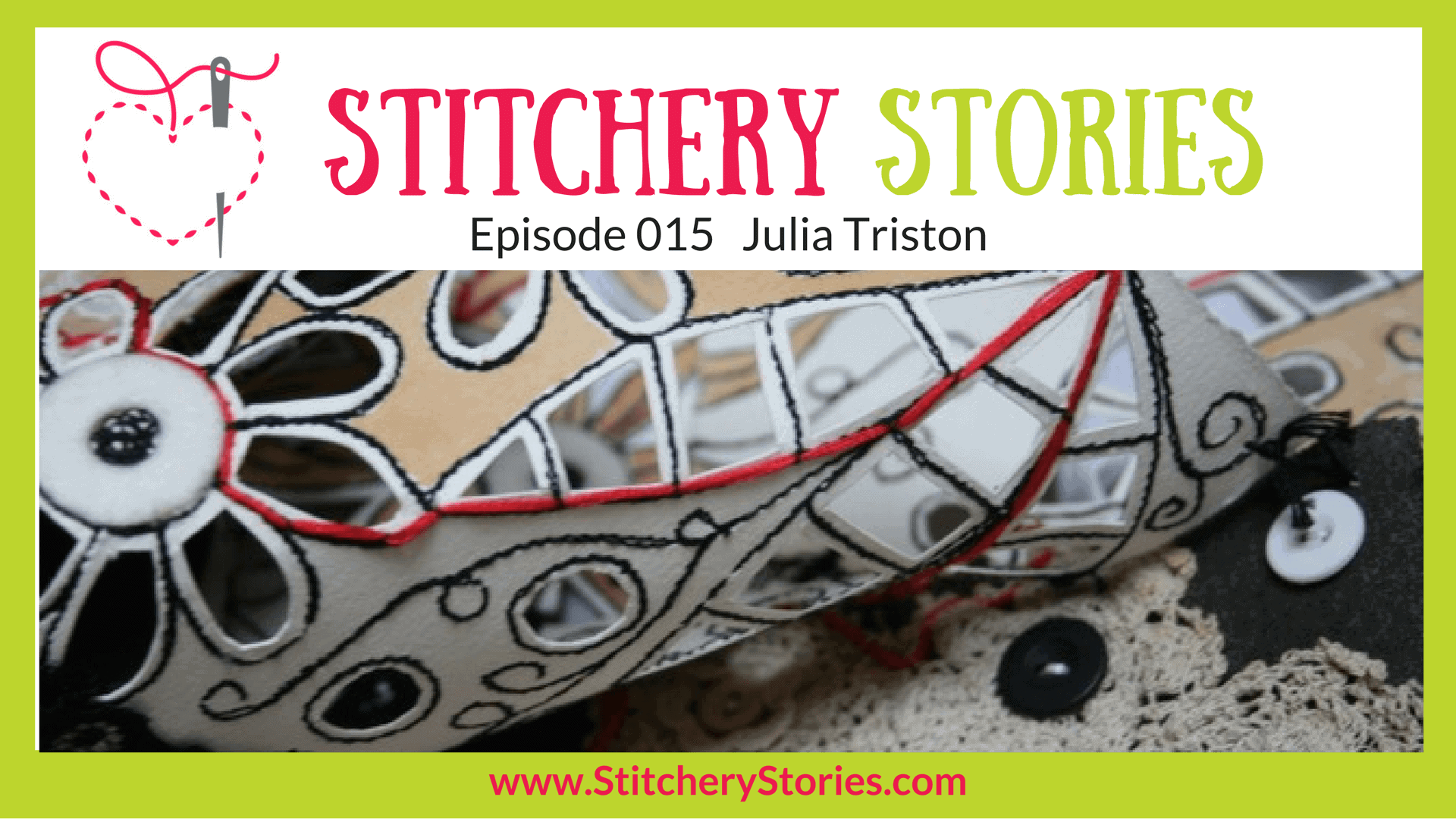 Julia Triston Stitchery Stories Textile Art Podcast Wide Art