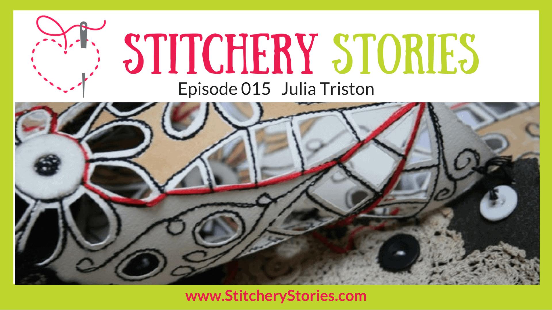 Julia Triston Stitchery Stories Textile Art Podcast Wide Art
