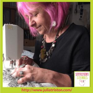 Julia Triston Textile Artist Stitchery Stories Textile Art Podcast Guest