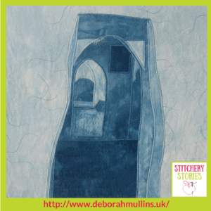 Deborah Mullins Blue Archways Stitchery Stories Textile Art Podcast Guest