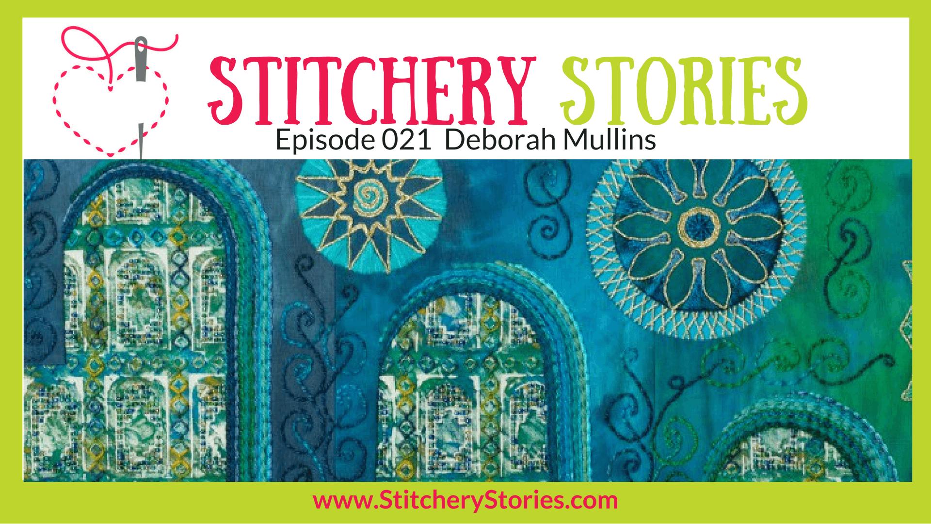 Deborah Mullins Stitchery Stories Textile Art Podcast Wide Art