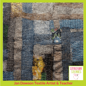 Jan Dowson creating texture and interest with darning I Stitchery Stories Textile Art Podcast Guest