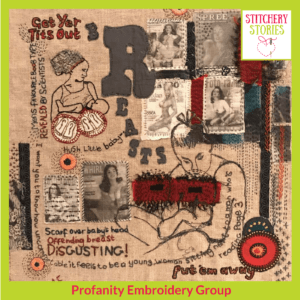 Profanity Embroidery Group member textile art I Stitchery Stories Textile Art Podcast Guest