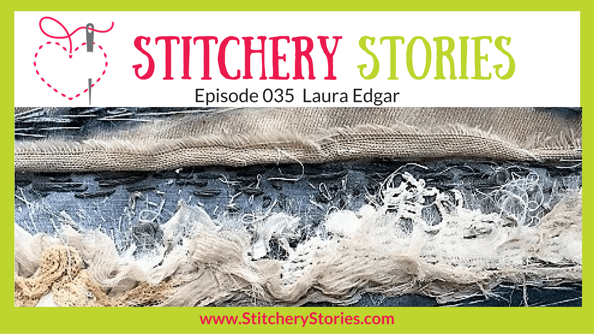 Laura Edgar Stitchery Stories Textile Art Podcast Wide Art