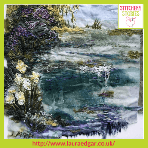 The Pond by Laura Edgar Stitchery Stories Textile Art Podcast Guest