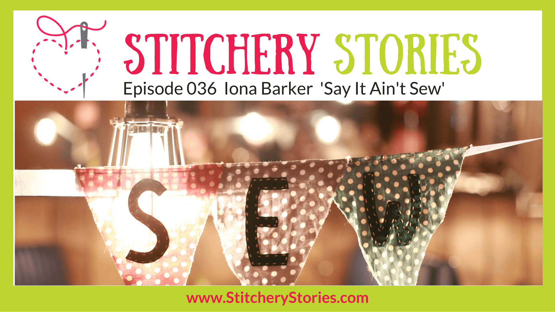 Iona Barker Say It Aint Sew Stitchery Stories Textile Art Podcast Wide Art