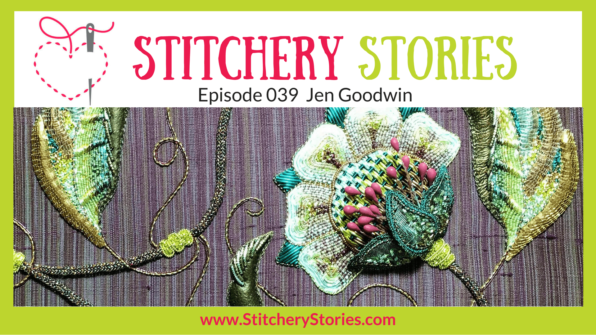 Jen Goodwin Artisan Embroiderer Stitchery Stories Textile Art Podcast Wide Art