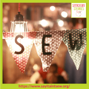 SEW bunting Say It Aint Sew Iona Barker Stitchery Stories Textile Art Podcast Guest