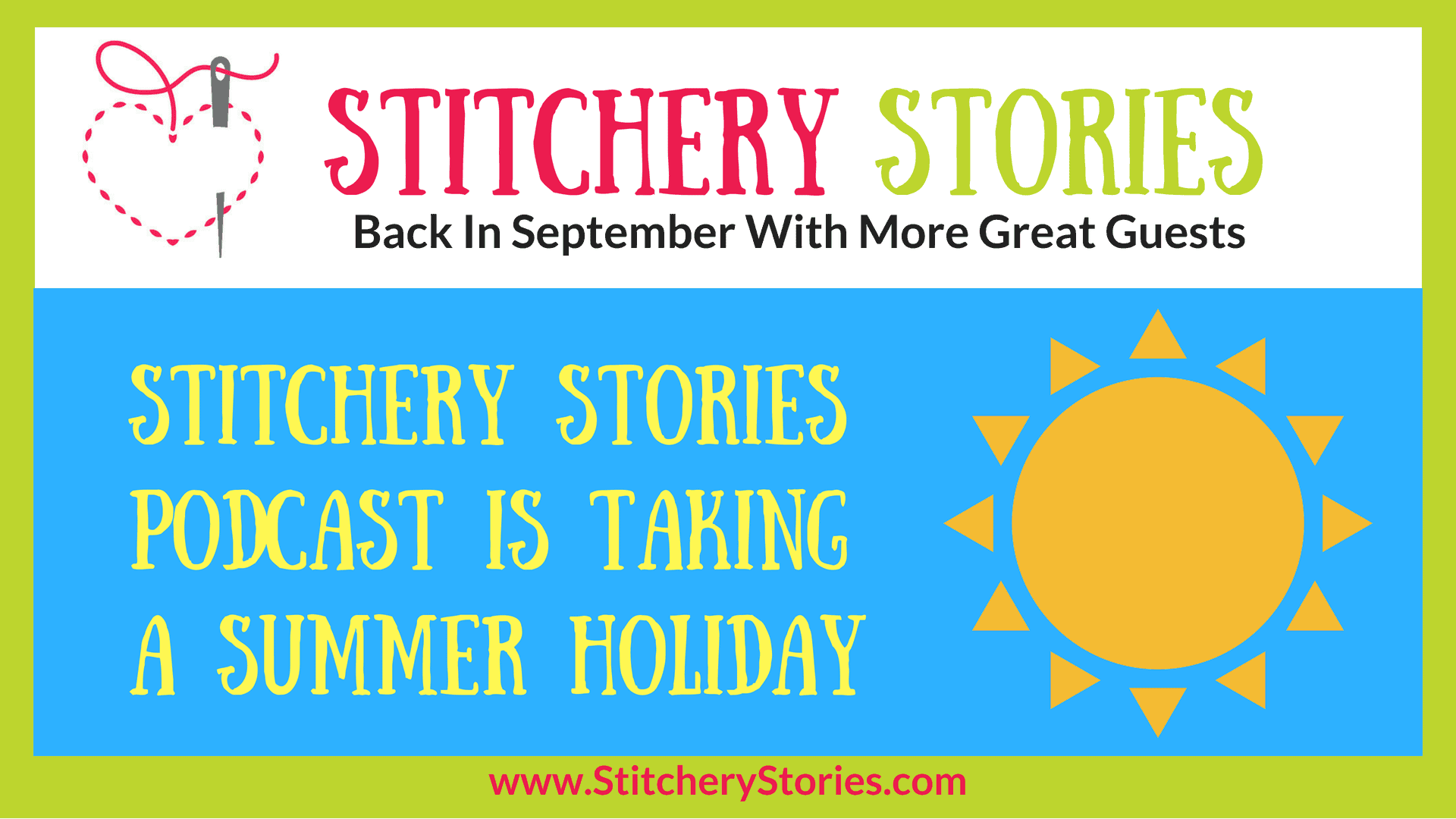 Stitchery Stories Textile Art Podcast is on summer holiday