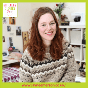 Jayne Emerson Stitchery Stories Textile Art Podcast Guest