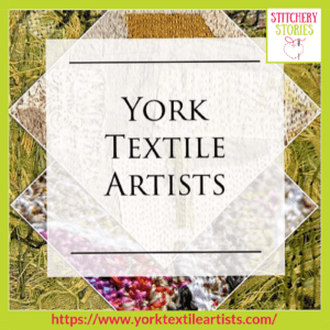 York Textile Artists Stitchery Stories Textile Art Podcast Guest