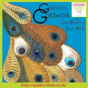 Glorious Goldwork book cover Sarah Rakestraw Stitchery Stories Textile Art Podcast