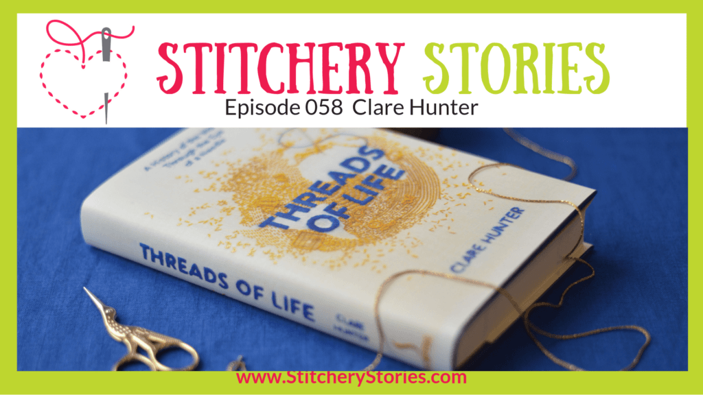 Clare Hunter Stitchery Stories Textile Art Podcast Wide Art