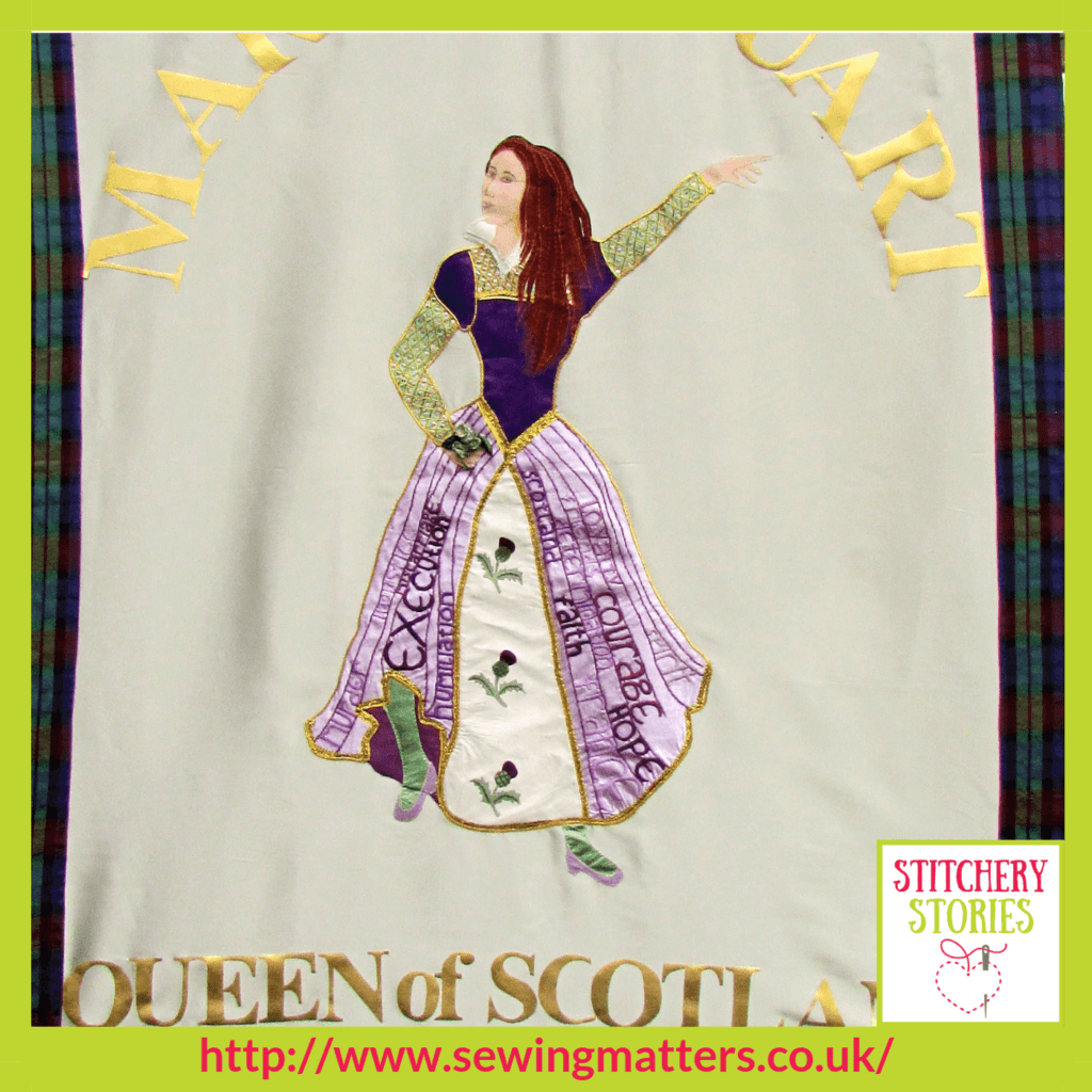 Mary Queen Of Scots banner Clare Hunter Stitchery Stories Embroidery Podcast Guest