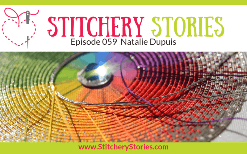 Natalie Dupuis Stitchery Stories Textile Art Podcast Wide Art