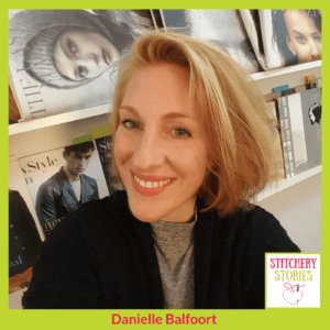 Danielle Balfoort Stitchery Stories Podcast Guest