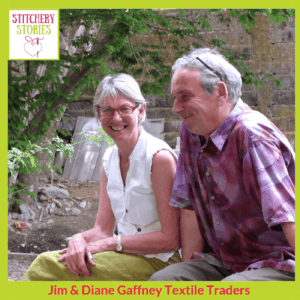 Jim & Diane Gaffney Stitchery Stories Podcast Guests