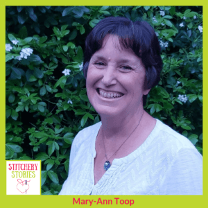 Mary-Ann Toop Stitchery Stories Podcast Guest