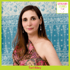 Tori Riley Stitchery Stories Podcast Guest