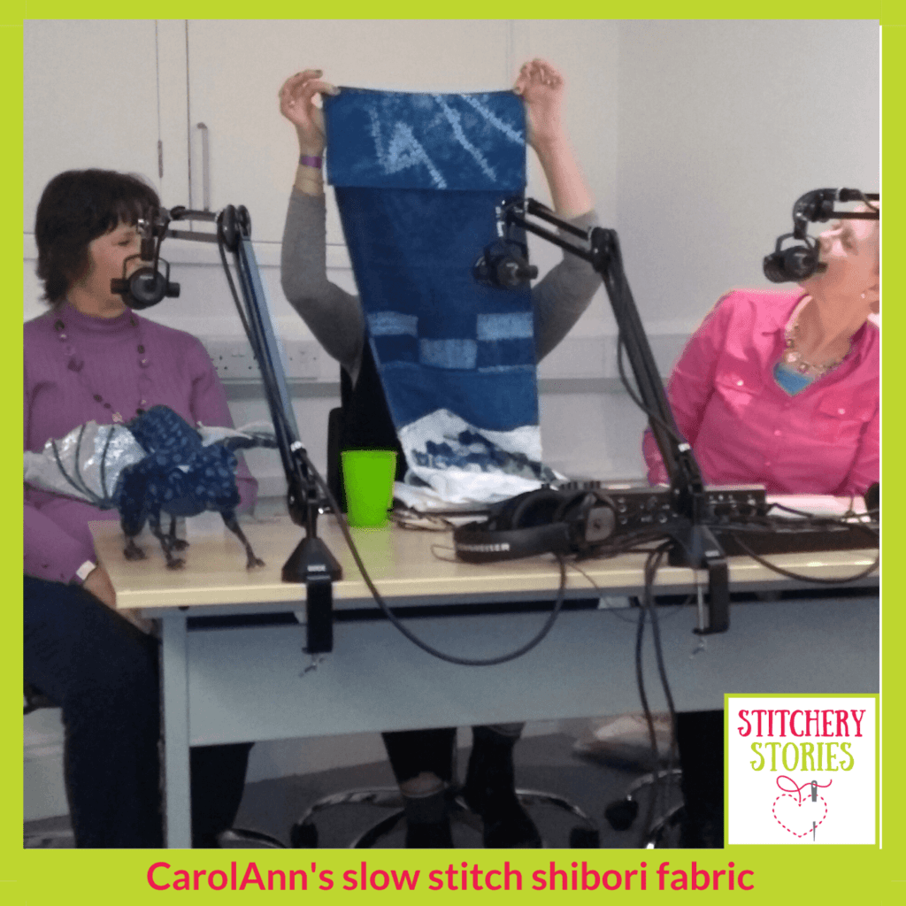 CarolAnn showing shibori Stitchery Stories Live Guest
