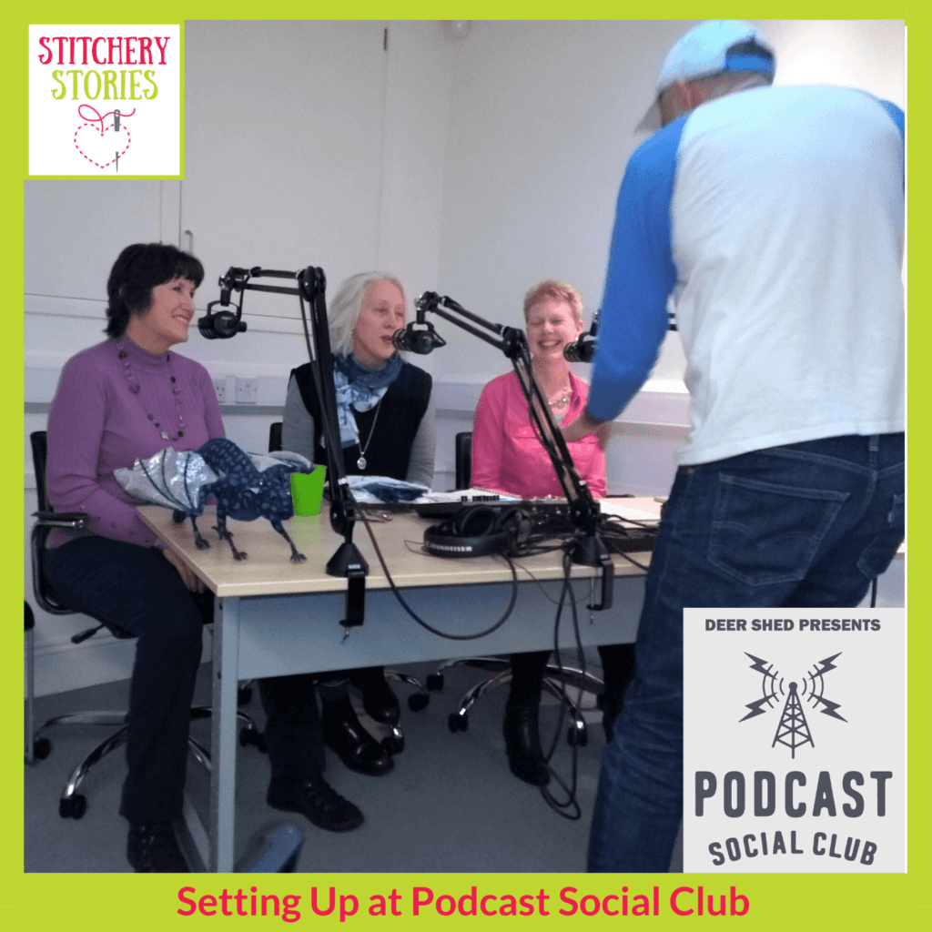 Setting Up the tech Stitchery Stories Live Podcast Social Club