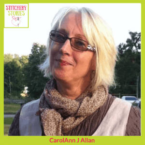 CarolAnn J Allan Stitchery Stories Podcast Guest