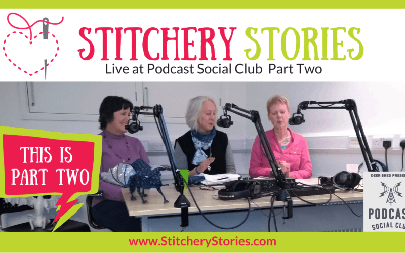 part 2 Stitchery Stories Live at Podcast Social Club Wide Art