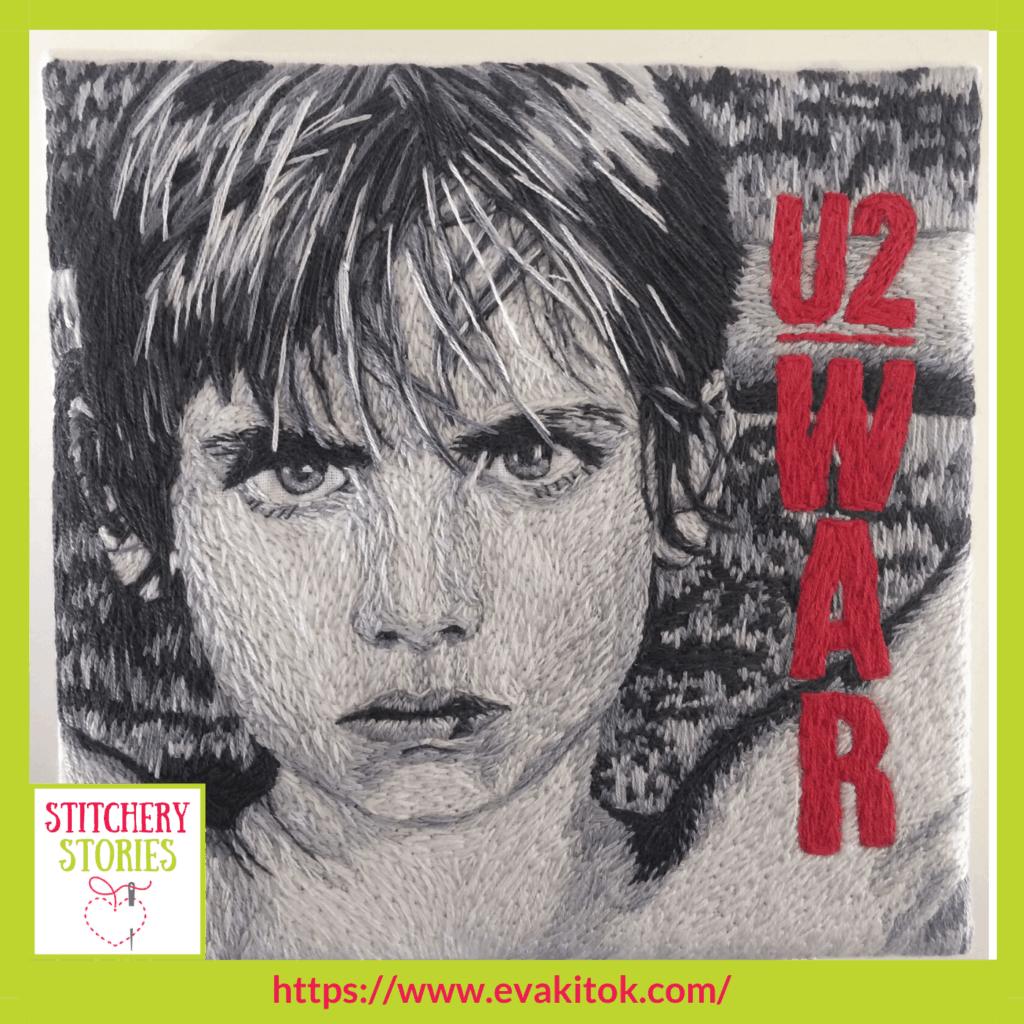 Hand embroidered WAR U2 Album cover by Eva Kitok Stitchery Stories textile art Podcast