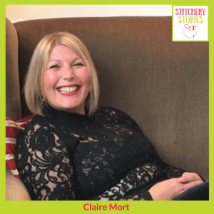 Claire Mort Stitchery Stories Podcast Guest