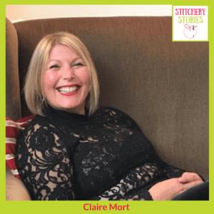 Claire Mort Stitchery Stories Podcast Guest