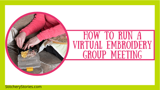 how to run a virtual embroidery group meeting