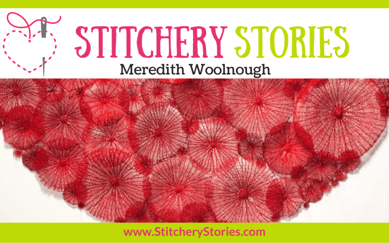Meredith Woolnough guest Stitchery Stories textile art podcast Wide Art