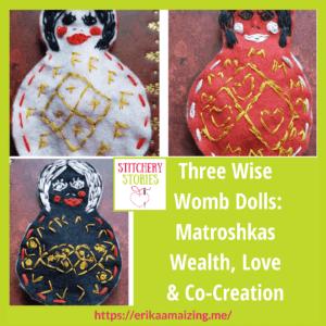 3 wise womb dolls matroshkas by Erika Maizi guest Stitchery Stories embroidery podcast