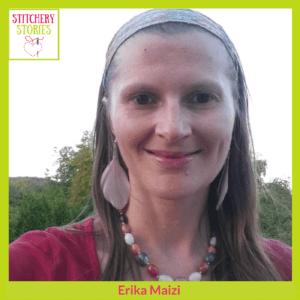 Erika Maizi Stitchery Stories Podcast Guest