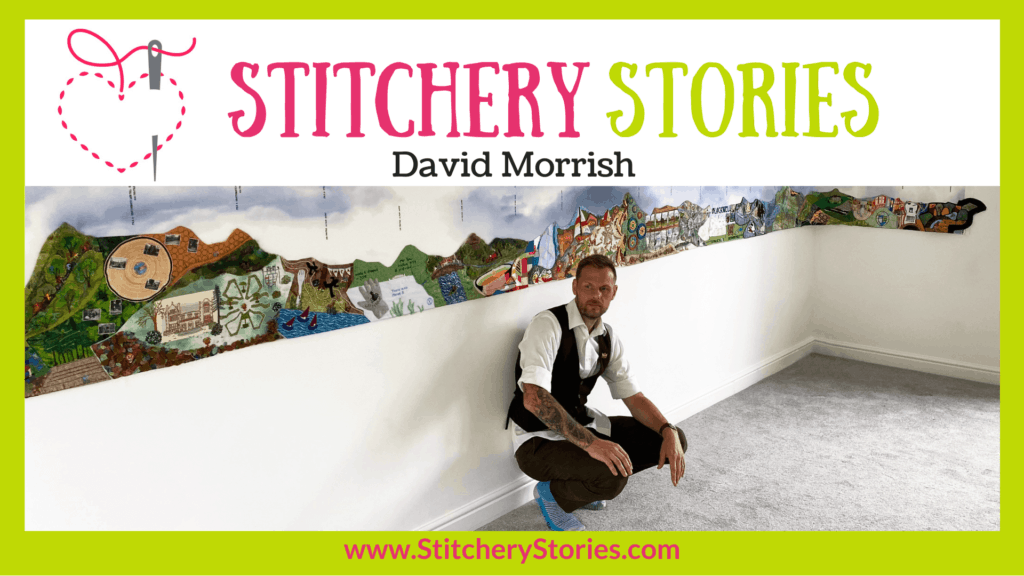 David Morrish guest Stitchery Stories embroidery podcast Wide Art