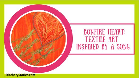 Bonfire Heart textile art blog post featured