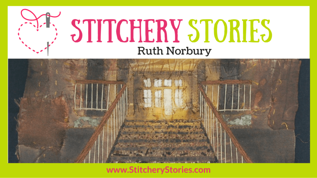Ruth Norbury guest Stitchery Stories textile art podcast Wide Art